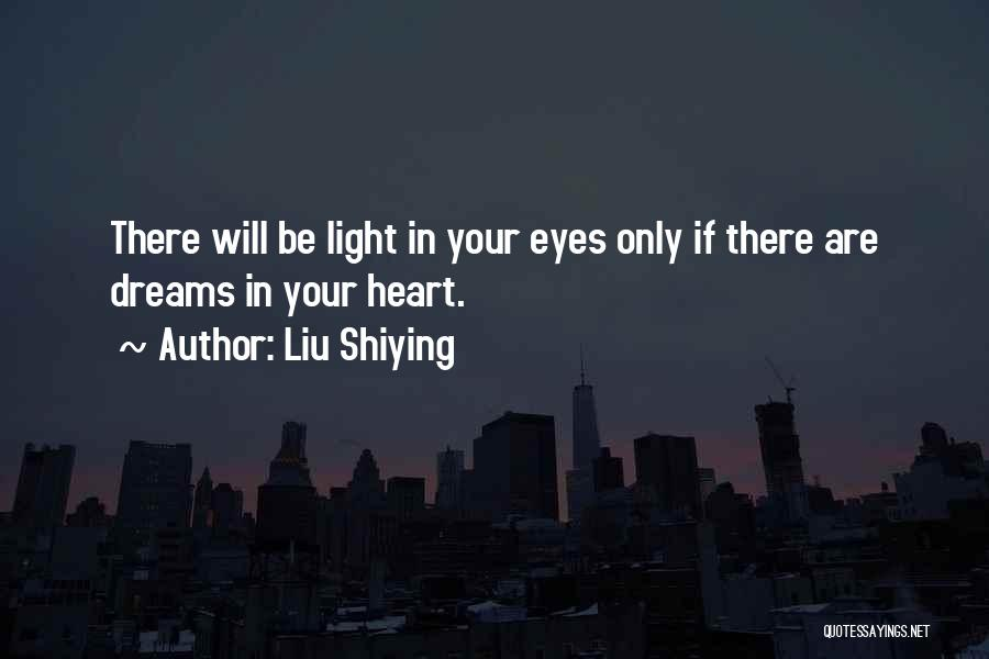 Your Heart Quotes By Liu Shiying