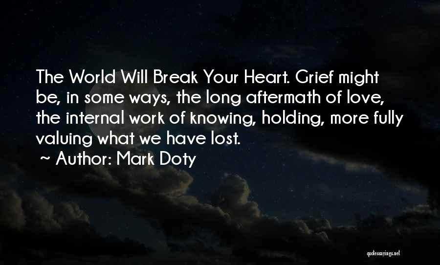Your Heart Quotes By Mark Doty