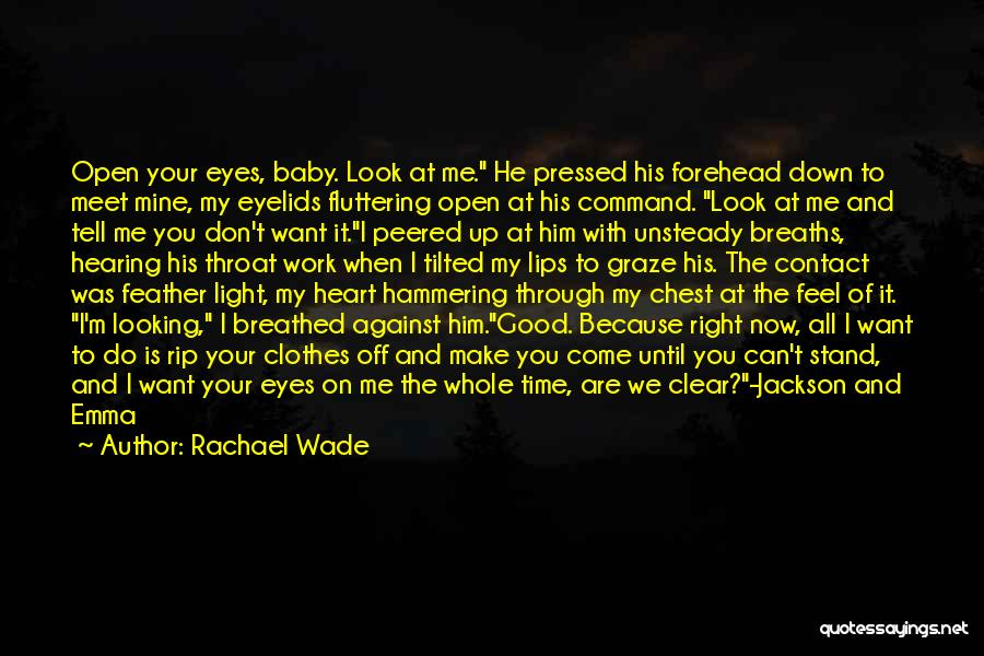 Your Heart Quotes By Rachael Wade