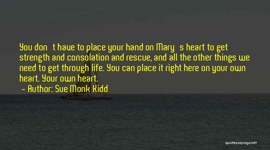 Your Heart Quotes By Sue Monk Kidd