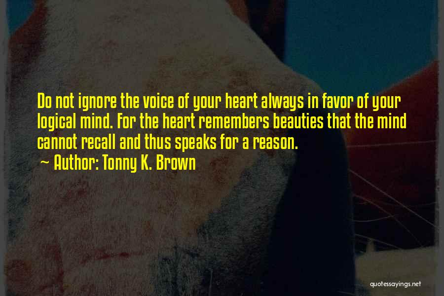 Your Heart Quotes By Tonny K. Brown