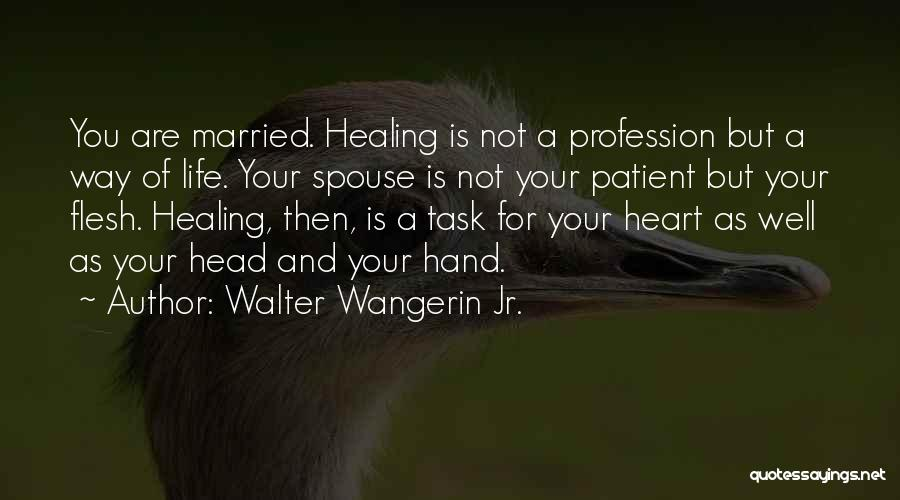Your Heart Quotes By Walter Wangerin Jr.