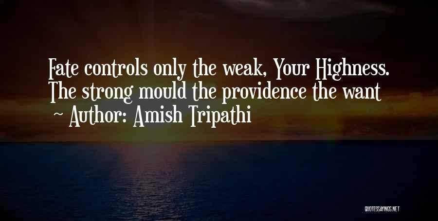 Your Highness Quotes By Amish Tripathi