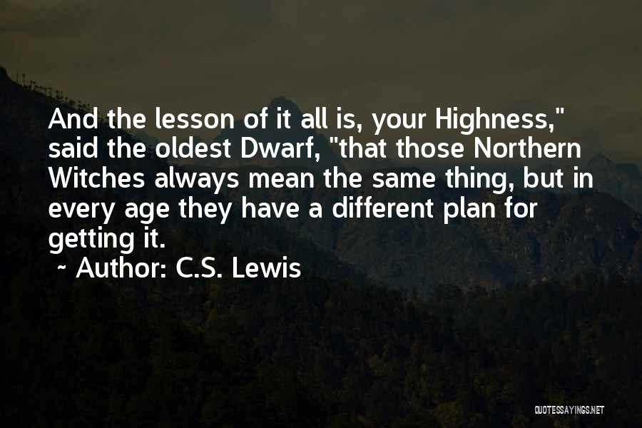 Your Highness Quotes By C.S. Lewis