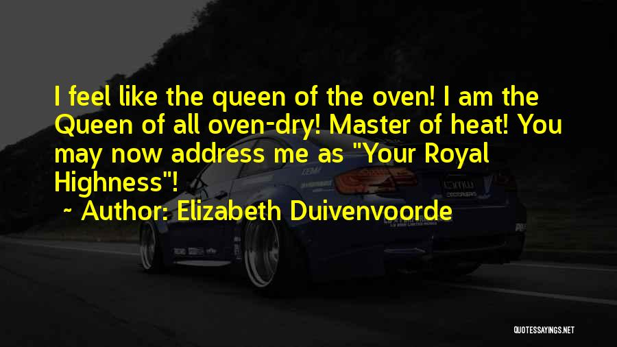 Your Highness Quotes By Elizabeth Duivenvoorde