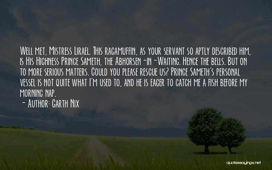 Your Highness Quotes By Garth Nix