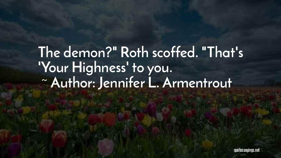 Your Highness Quotes By Jennifer L. Armentrout