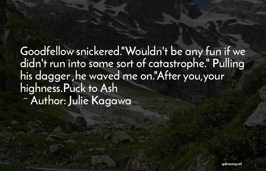 Your Highness Quotes By Julie Kagawa
