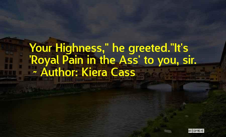 Your Highness Quotes By Kiera Cass