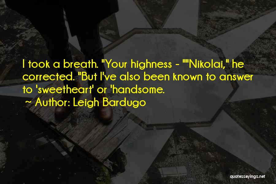 Your Highness Quotes By Leigh Bardugo