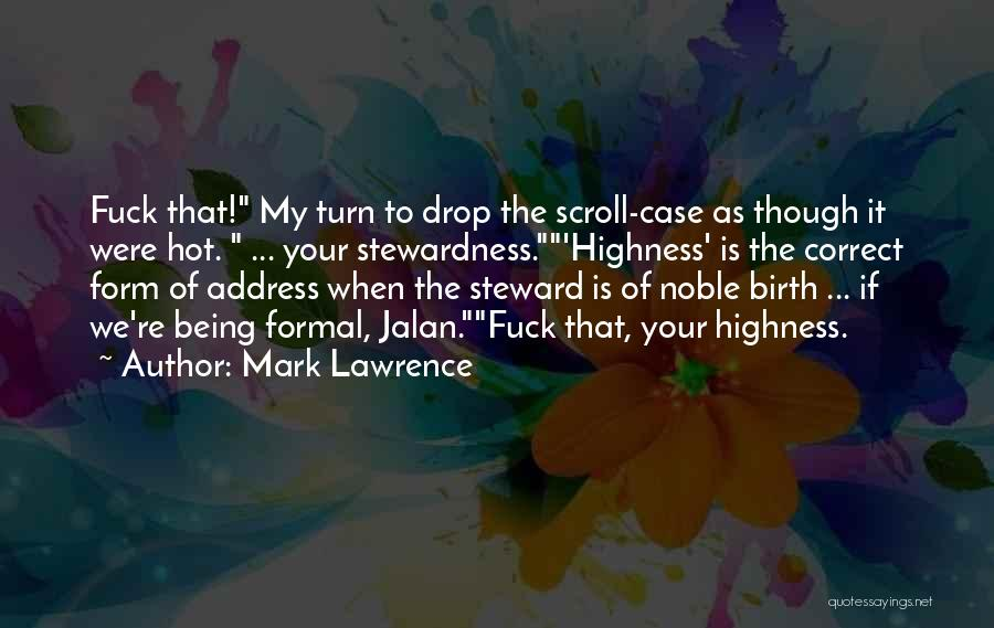 Your Highness Quotes By Mark Lawrence