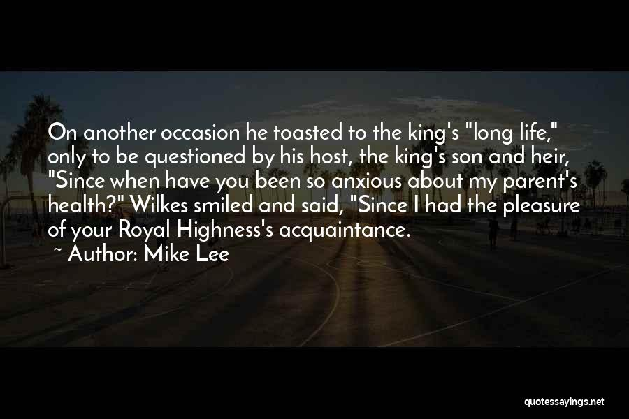 Your Highness Quotes By Mike Lee