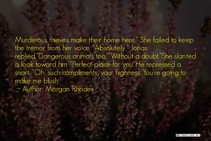 Your Highness Quotes By Morgan Rhodes