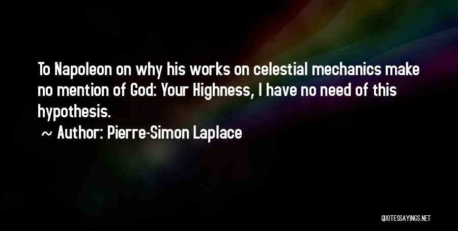 Your Highness Quotes By Pierre-Simon Laplace