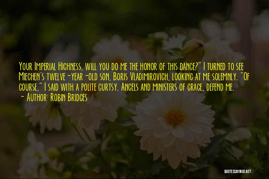 Your Highness Quotes By Robin Bridges