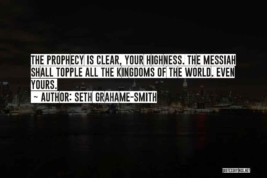 Your Highness Quotes By Seth Grahame-Smith