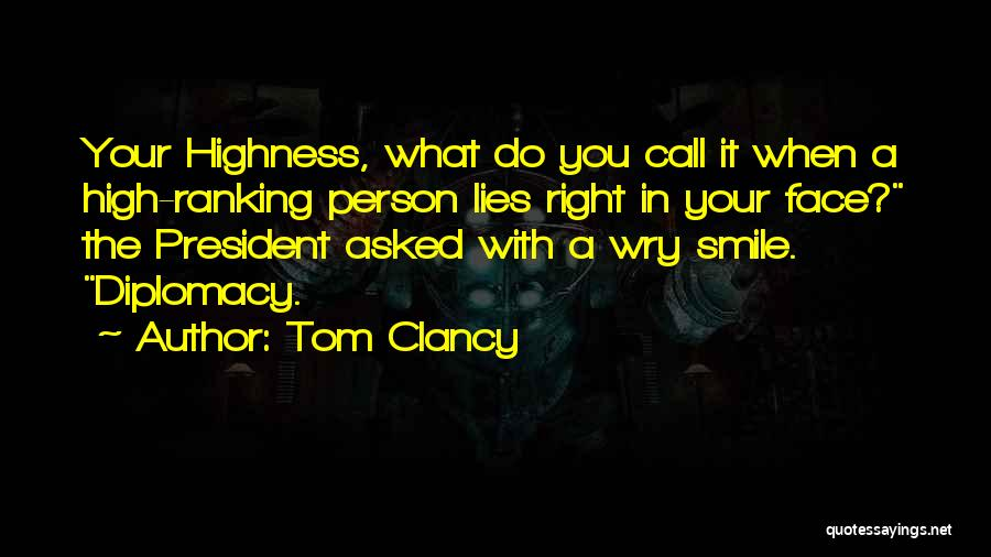 Your Highness Quotes By Tom Clancy