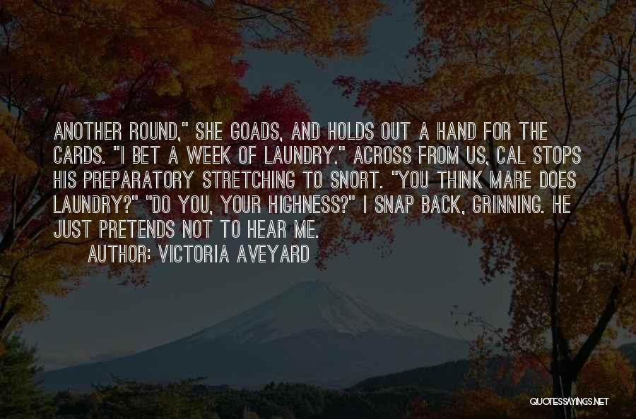 Your Highness Quotes By Victoria Aveyard