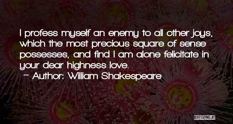 Your Highness Quotes By William Shakespeare