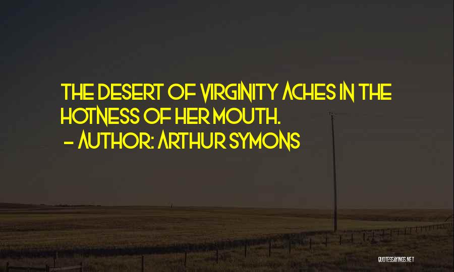 Your Hotness Quotes By Arthur Symons