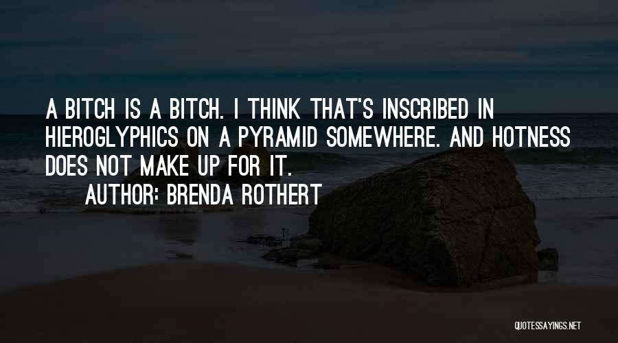 Your Hotness Quotes By Brenda Rothert