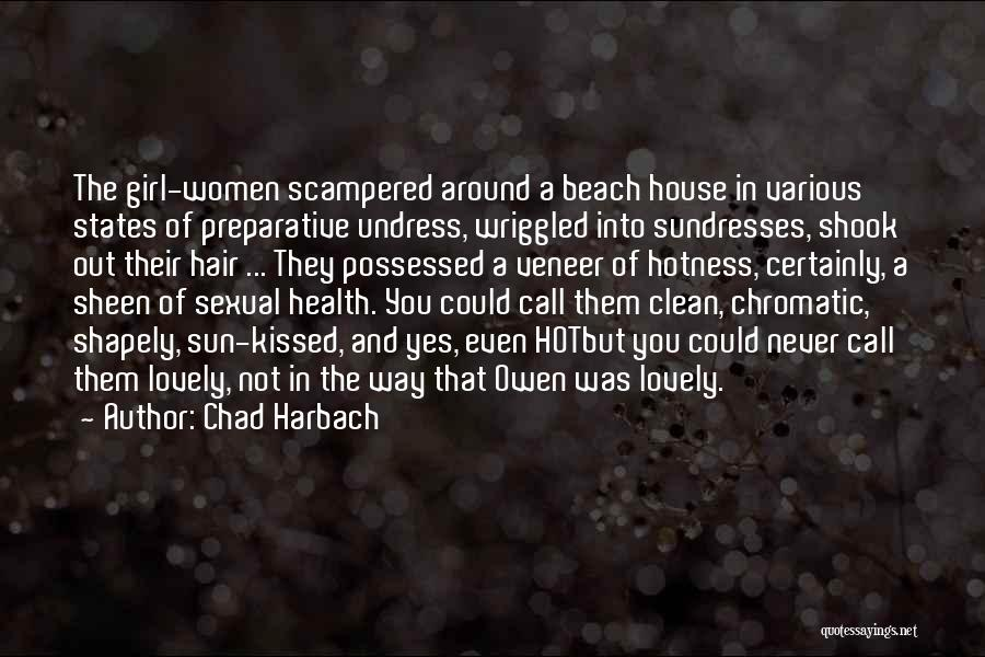 Your Hotness Quotes By Chad Harbach