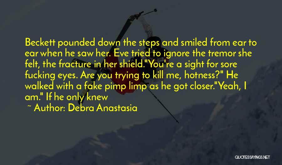 Your Hotness Quotes By Debra Anastasia