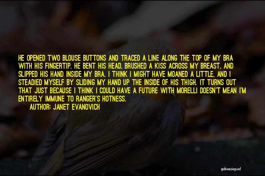 Your Hotness Quotes By Janet Evanovich