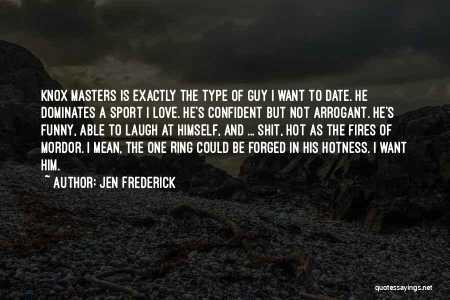 Your Hotness Quotes By Jen Frederick