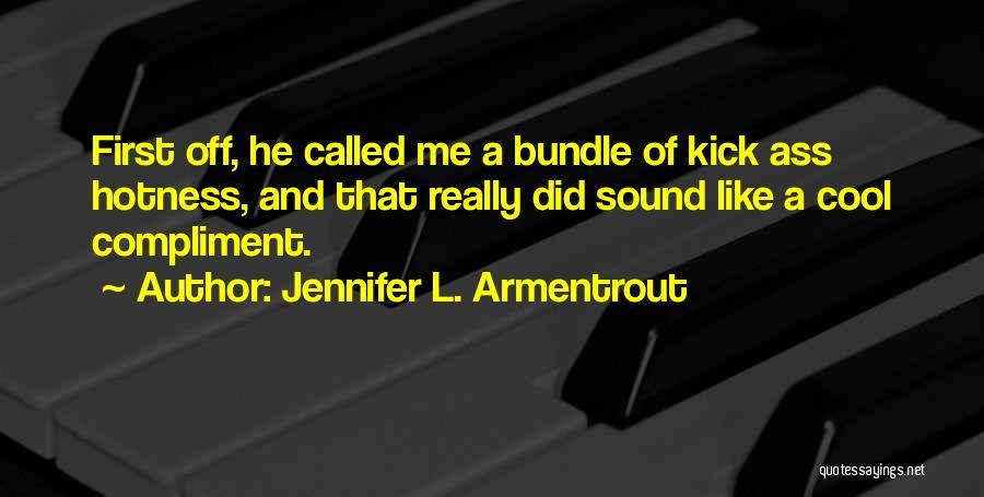 Your Hotness Quotes By Jennifer L. Armentrout