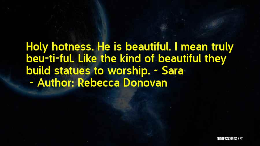 Your Hotness Quotes By Rebecca Donovan
