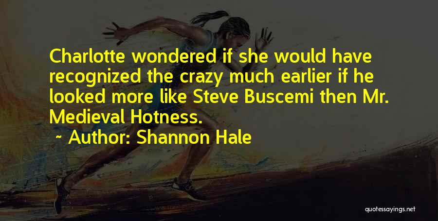 Your Hotness Quotes By Shannon Hale