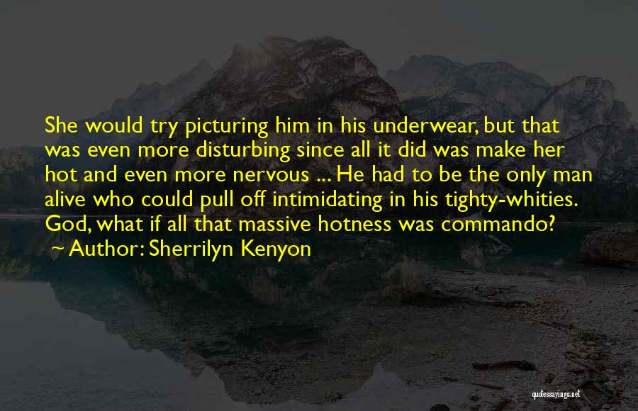 Your Hotness Quotes By Sherrilyn Kenyon