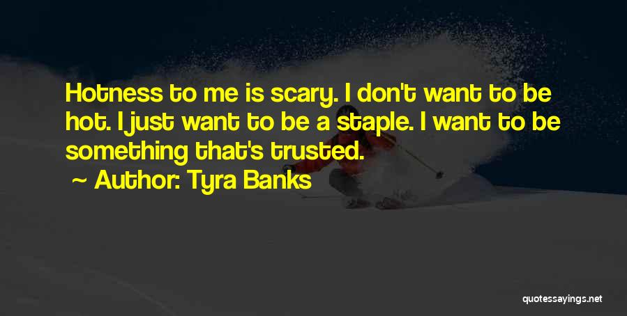 Your Hotness Quotes By Tyra Banks