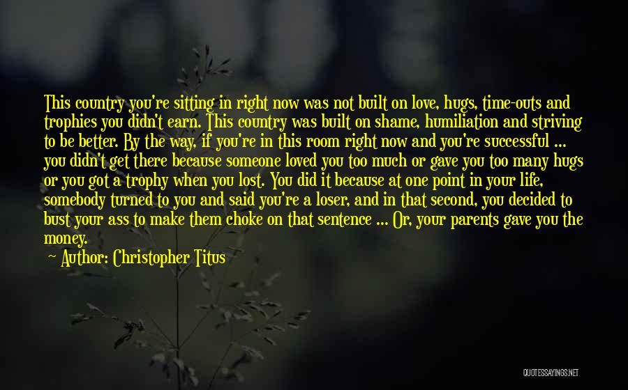 Your Hugs Quotes By Christopher Titus