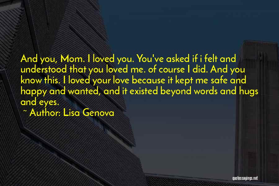 Your Hugs Quotes By Lisa Genova