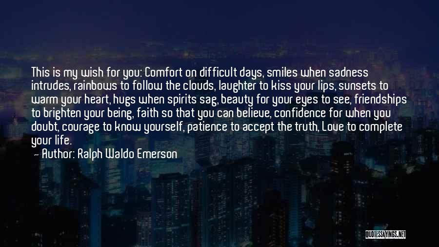 Your Hugs Quotes By Ralph Waldo Emerson
