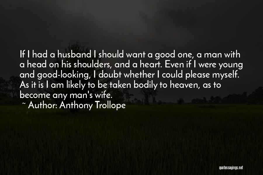 Your Husband In Heaven Quotes By Anthony Trollope