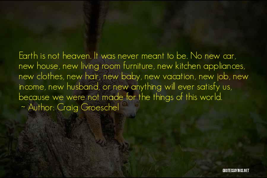 Your Husband In Heaven Quotes By Craig Groeschel