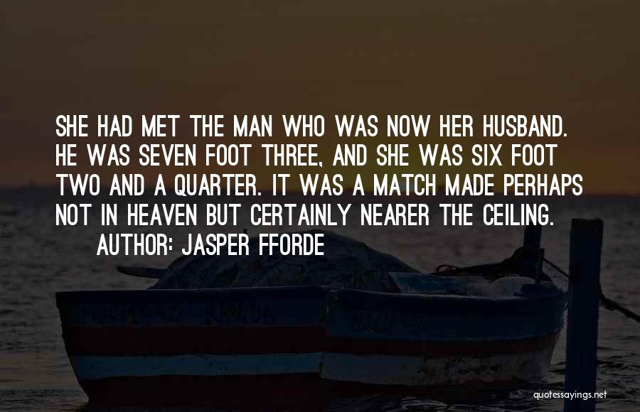 Your Husband In Heaven Quotes By Jasper Fforde