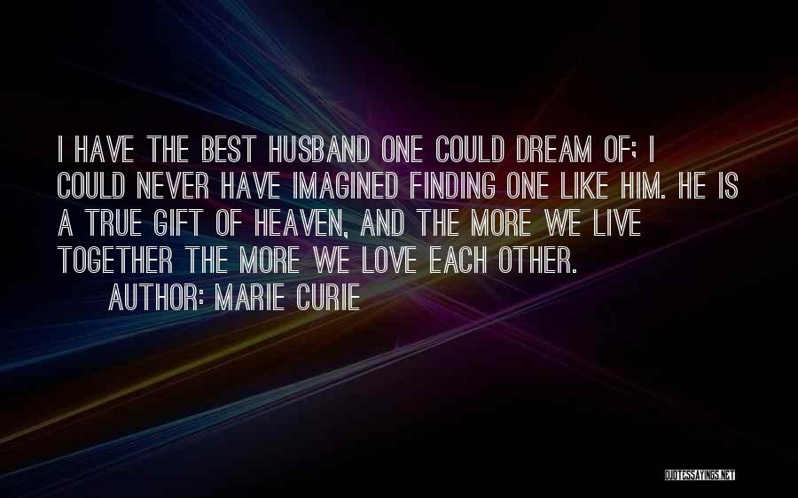 Your Husband In Heaven Quotes By Marie Curie