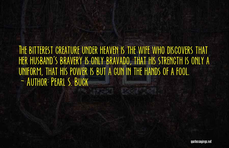 Your Husband In Heaven Quotes By Pearl S. Buck