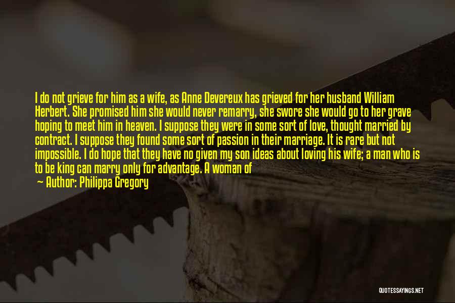 Your Husband In Heaven Quotes By Philippa Gregory