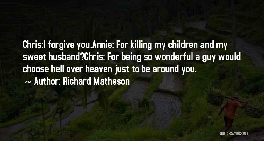 Your Husband In Heaven Quotes By Richard Matheson
