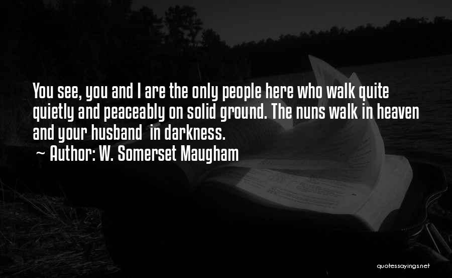 Your Husband In Heaven Quotes By W. Somerset Maugham
