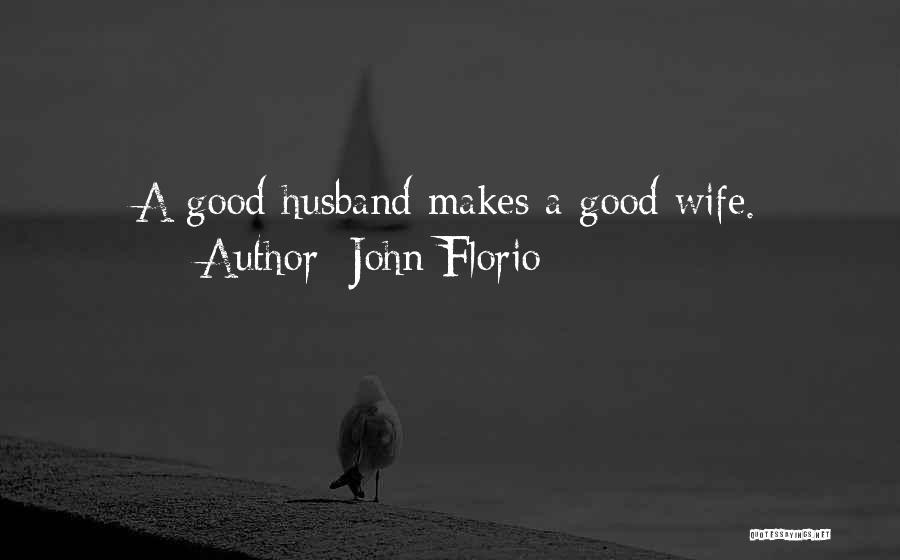 Your Husband's Ex Wife Quotes By John Florio