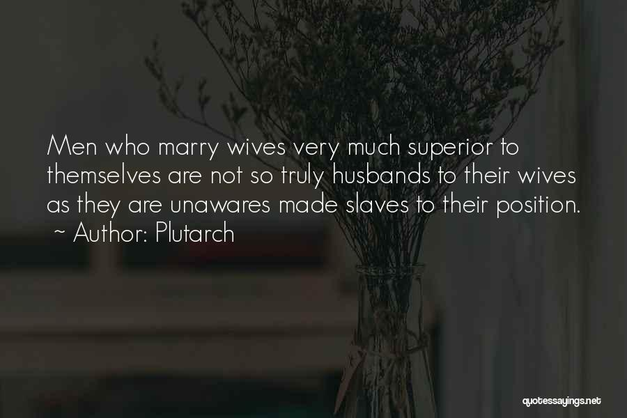 Your Husband's Ex Wife Quotes By Plutarch