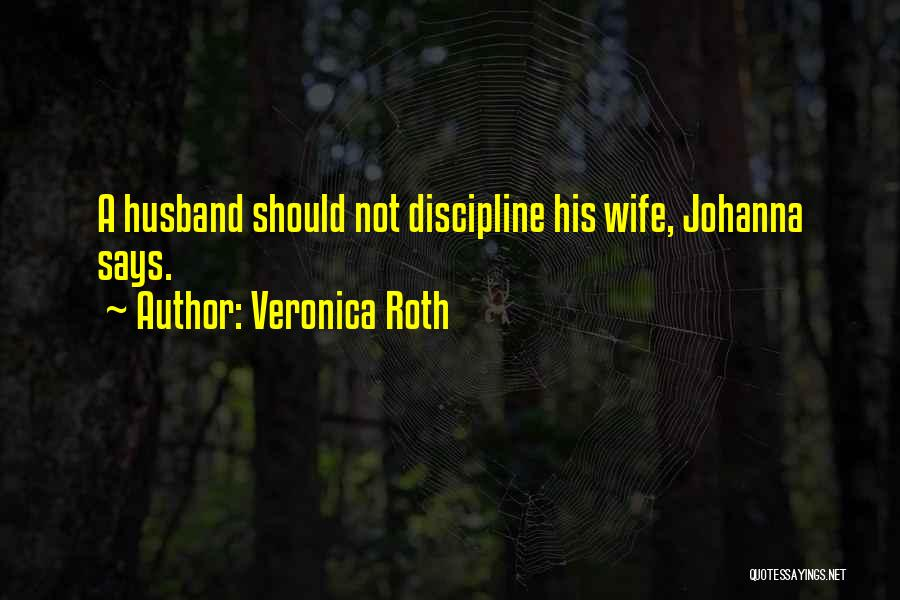 Your Husband's Ex Wife Quotes By Veronica Roth