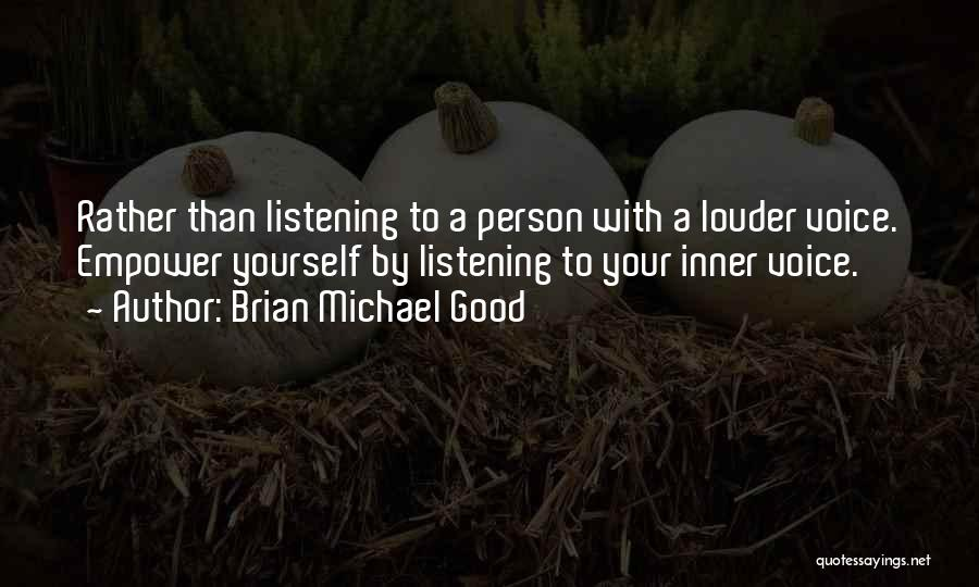 Your Inner Voice Quotes By Brian Michael Good