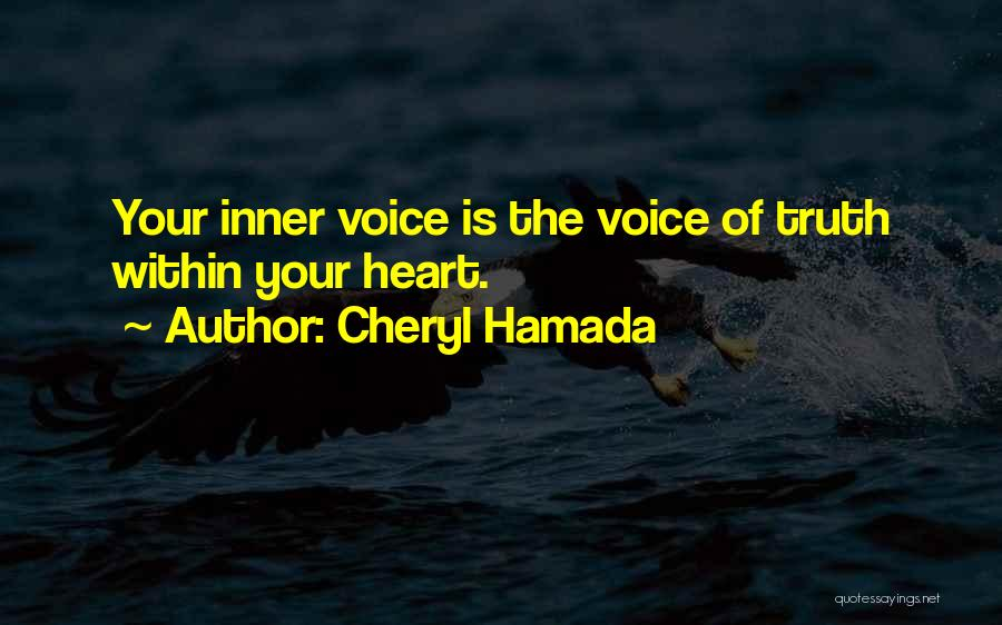 Your Inner Voice Quotes By Cheryl Hamada